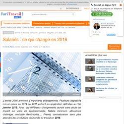 Salariés : ce qui change en 2016