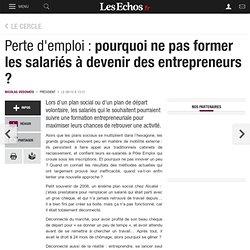 Perte d'emploi : pourquoi ne pas former les salariés à devenir des entrepreneurs ?, Le Cercle