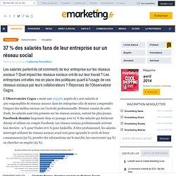 37% des salariés fans de leur entreprise sur un réseau social
