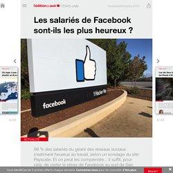 Les salariés de Facebook sont-ils les plus heureux ? - Edition du soir Ouest France - 28/10/2016