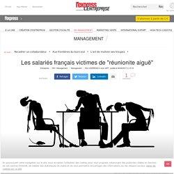 """Les salariés français victimes de """"réunionite aiguë"""""""