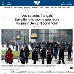 Les salariés français travaillent-ils moins que leurs voisins? Bercy répond « oui »