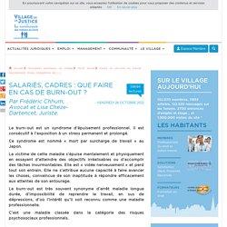Salariés, cadres : que faire en cas de burn-out ? Par Frédéric Chhum, Avocat et Lisa Cheze-Dartencet, Juriste.
