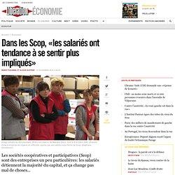 Dans les Scop, «les salariés ont tendance à se sentir plus impliqués»