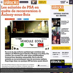 Les salariés de PSA en quête de reconversion à Aulnay-sous-Bois