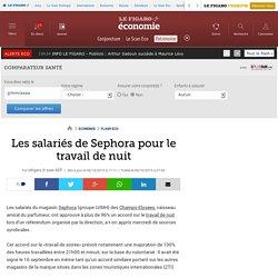 Les salariés de Sephora pour le travail de nuit