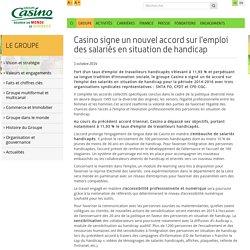 Casino signe un nouvel accord sur l'emploi des salariés en situation de handicap
