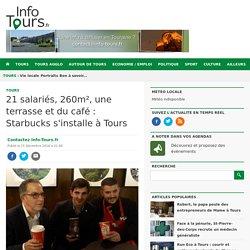21 salariés, 260m², une terrasse et du café : Starbucks s'installe à Tours Info Tours.fr l'actualité de Info Tours.fr