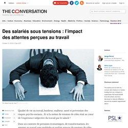 Des salariés sous tensions: l'impact desattentes perçues autravail