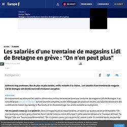 """Les salariés d'une trentaine de magasins Lidl de Bretagne en grève : """"On n'en peut plus"""""""