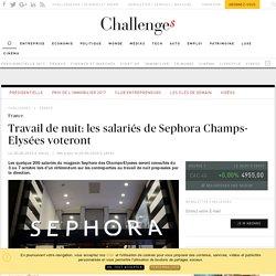 Travail de nuit: les salariés de Sephora Champs-Elysées voteront - Challenges.fr