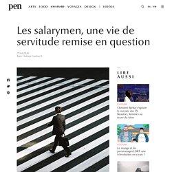 Les salarymen, une vie de servitude remise en question / Pen Magazine International
