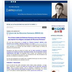 Blog de Ximo Salas RRHH 2.0: El futuro de los Recursos Humanos #RRHH (II)