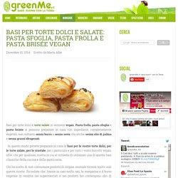 Basi per torte dolci e salate: pasta sfoglia, pasta frolla e pasta brisée vegan