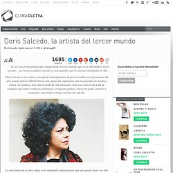 Doris Salcedo, la artista del tercer mundo