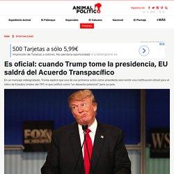 EU saldrá del Acuerdo Transpacífico, dice Donald Trump