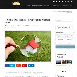 A PRE-SALE HOME INSPECTION IS A GOOD IDEA - Shannon Holmes
