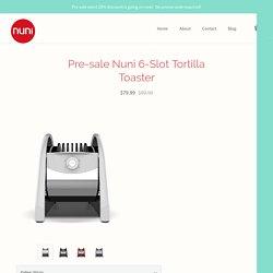 Pre-sale Nuni 6-Slot Tortilla Toaster
