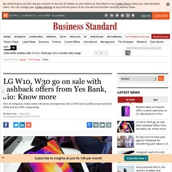 LG W10, W30 go on sale with cashback offers from Yes Bank, Jio: Know more