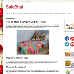 SaleBhai: How To Make Your Own Quilt At Home?