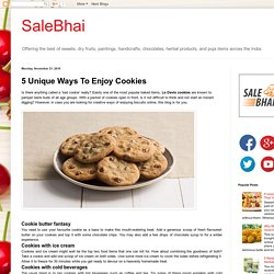 SaleBhai: 5 Unique Ways To Enjoy Cookies