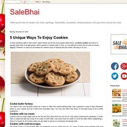 SaleBhai: 5 Unique Ways To Enjoy Cookies