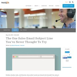 The One Sales Email Subject Line You've Never Thought To Try