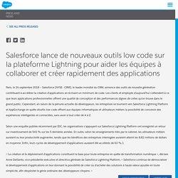 lance de nouveaux outils low code sur la plateforme Lightning pour aider les équipes à collaborer et créer rapidement des applications - Salesforce France