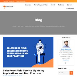 Salesforce Field Service Lightning Applications and Best Practices