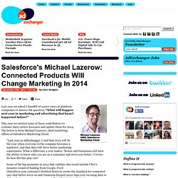 Salesforce's Michael Lazerow: Connected Products Will Change Marketing In 2014