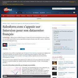 Salesforce.com s'appuie sur Interxion pour son datacenter français