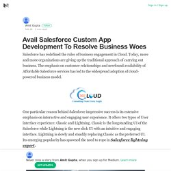 Avail Salesforce Custom App Development To Resolve Business Woes