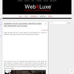 Burberry utilise salesforce.com pour créer une entreprise plus sociale