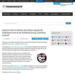 Seesmic lève 4 millions de dollars auprès de Salesforce.com et de Softbank Group. Entretien exclusif