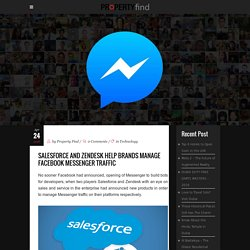 Salesforce and Zendesk help brands manage Facebook messenger traffic - Property Find