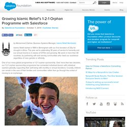 Growing Islamic Relief's 1-2-1 Orphan Programme with Salesforce - Salesforce Foundation