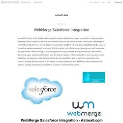 WebMerge Salesforce Integration - astreait's blog
