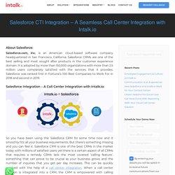 Salesforce CTI Integration – A Seamless Call Center Integration with Intalk.io