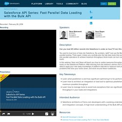 Salesforce API Series: Fast Parallel Data Loading with the Bulk API