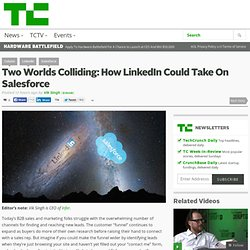 Two Worlds Colliding: How LinkedIn Could Take On Salesforce