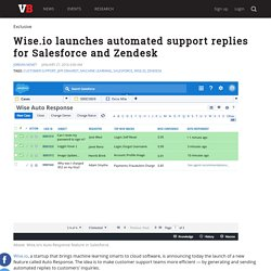 Wise.io launches automated support replies for Salesforce and Zendesk