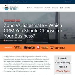 Zoho Vs. Salesmate - Which of these two CRMs is right for your business in 2020