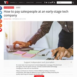 How to pay salespeople at an early-stage tech company