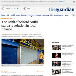 The Bank of Salford could start a revolution in local finance | Ian Stewart | Comment is free