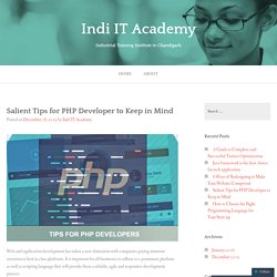 Salient Tips for PHP Developer to Keep in Mind – Indi IT Academy