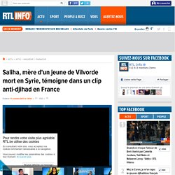 Saliha, mère d'un jeune de Vilvorde mort en Syrie, témoigne dans un clip anti-djihad en France