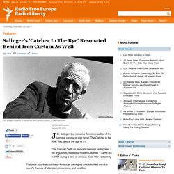 Salinger's 'Catcher In The Rye' Resonated Behind Iron Curtain As Well