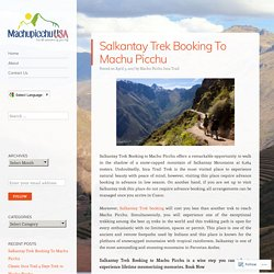 Salkantay Trek Booking To Machu Picchu