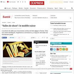 """""""Salles de shoot"""": le modèle suisse"""