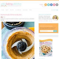 Sallys Baking Addiction Homemade Almond Butter